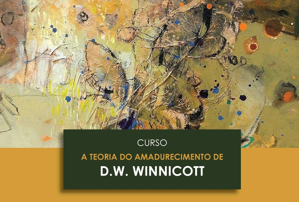 A TEORIA DO AMADURECIMENTO DE D.W. WINNICOTT
